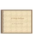 43 Slide Defense by Danny Marshall