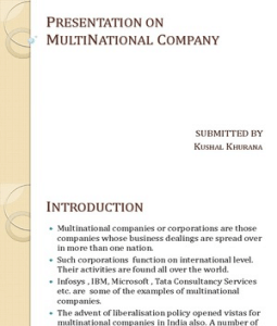 A number of multinational companies have started their operations in India.