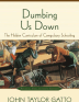 Dumbing Us Down: The Hidden Curriculum of Compulsory Schooling (1992)